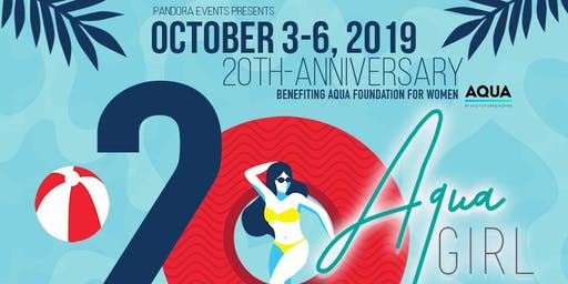 Aqua Girl 20th Anniversary - October 3-6, 2019