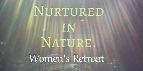 Nurtured in Nature: Women's Retreat tickets