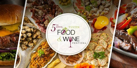 Tustin Food & Wine Festival - 5th Annual tickets