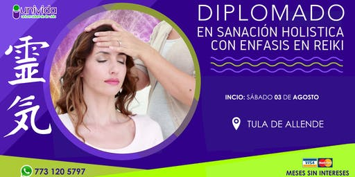 DIPLOMADO EN SANACIÓN HOLÍSTICA con ÉNFASIS en REIKI en Tula de Allende