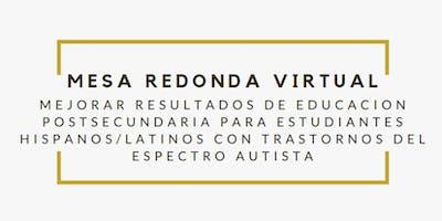 Mesa Redonda Virtual – Obtener Mejores Resultados de Educación Postsecundaria para Jóvenes Hispanos/Latinos *** Autismo