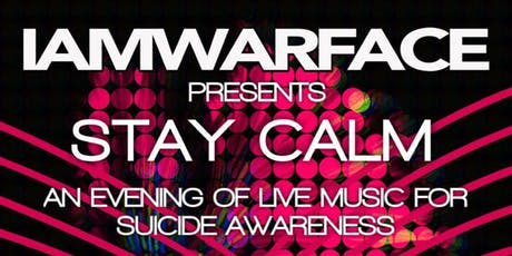 IAMWARFACE PRESENTS STAY CALM tickets