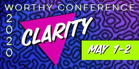 Worthy 2020 | CLARITY tickets