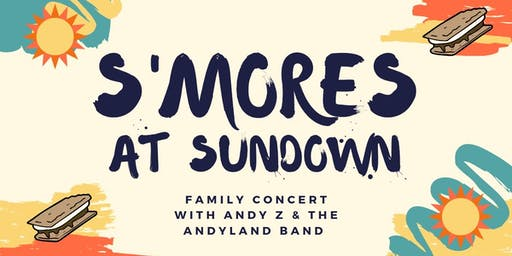 S'mores at Sundown Family Concert with Andy Z and the Andyland Band