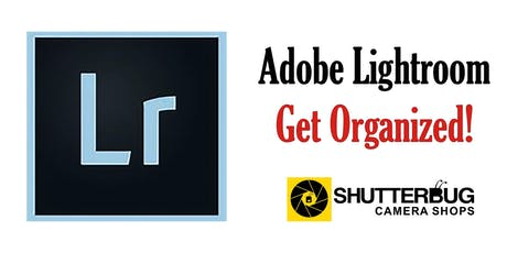 Adobe Lightroom - Get Organized tickets