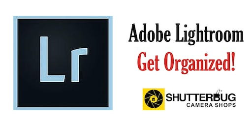 Adobe Lightroom - Get Organized