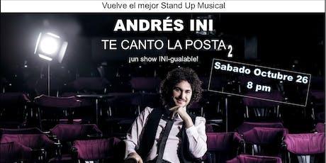 """""""TE CANTO LA POSTA 2"""" Andres Ini tickets"""