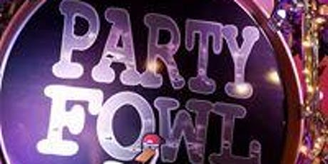 PARTY FOWL tickets