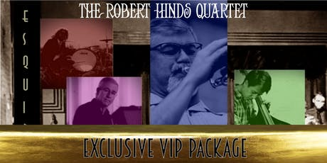 Exclusive VIP Package for The Robert Hinds Quartet tickets