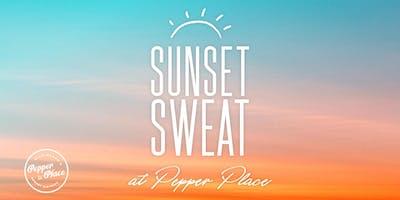 Sunset Sweat || Pepper Place