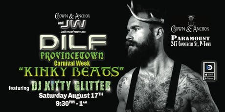 DILF Provincetown Town Carnival Week 2019 Kick Off Party by Joe Whitaker Presents tickets