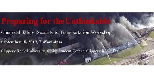 Preparing for the Unthinkable - Chemical Safety, Security & Transportation Workshop