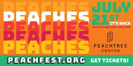 PEACHFEST ATLANTA ON JULY 21 AT PEACHTREE CENTER + SECRET PEACH SOCIETY POP-UP DINNER SERIES AT WATERSHED JULY 12-15