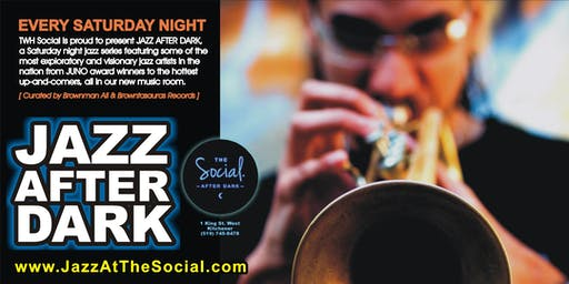 Jazz After Dark Presents: SNAGGLE's Waterloo Jazz Fest After-Party