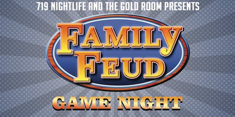 719 Nightlife and The Gold Room present: Family Feud tickets