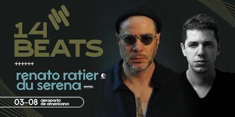 Renato Ratier & Du Serena _ 14Beats #3 ingressos