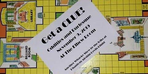 Get A CLUE!  Vaudevillian Burlesque and Oddities