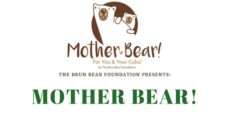 Mother Bear! - an event all about prenatal to preschool  tickets