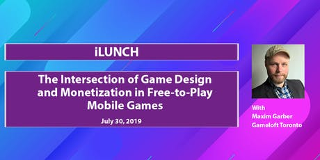 iLunch - The Intersection of Game Design and Monetization in Free-to-Play Mobile Games tickets
