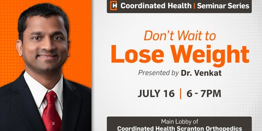 Don't Wait to Lose Weight presented by Dr. Venkat