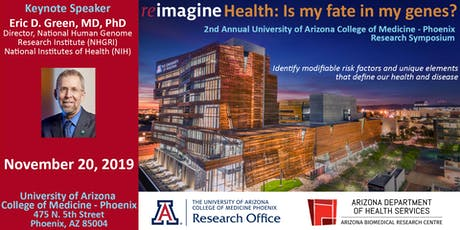 Reimagine Health: Is my fate in my genes? - 2nd Annual University of Arizona Research Symposium tickets