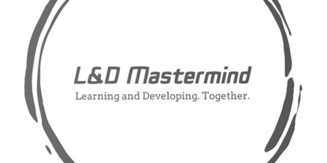 Learning & Development Mastermind - JULY 2019 tickets