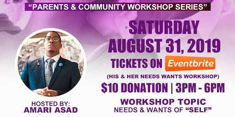 "His & Her Needs & Wants ""Parents & Community Workshop Series"" tickets"