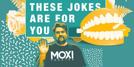 """""""These Jokes Are For You"""" Stand-Up Comedy Showcase tickets"""
