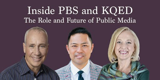 Inside PBS and KQED: The Role and Future of Public Media