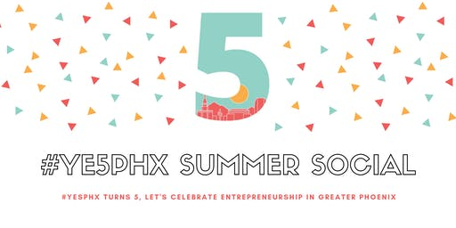 The #YE5PHX Summer Social