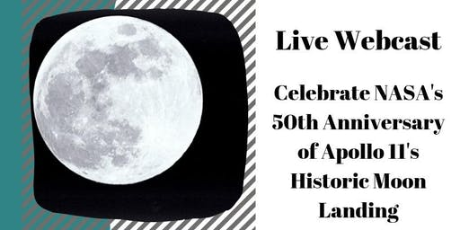 Live Webcast: Celebrate NASA's 50th Anniversary of Apollo 11's Historic Moon Landing