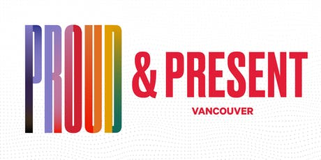 Proud & Present Vancouver tickets