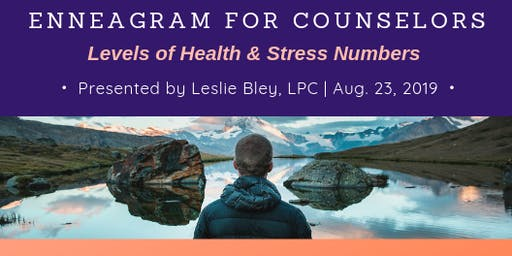 Enneagram For Counselors: Levels of Health & Stress Numbers