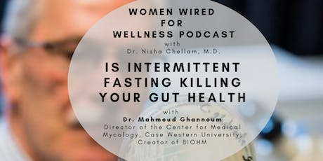 Women Wired for Wellness Podcast: Is Intermittent Fasting Killing Your Gut Health? tickets