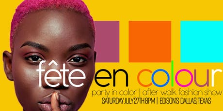 Fête en Colour - Official After Party for the Walk Fashion Show tickets