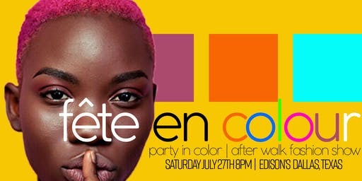 Fête en Colour - Official After Party for the Walk Fashion Show