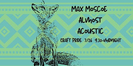 Max Moscoe Almost Acoustic tickets