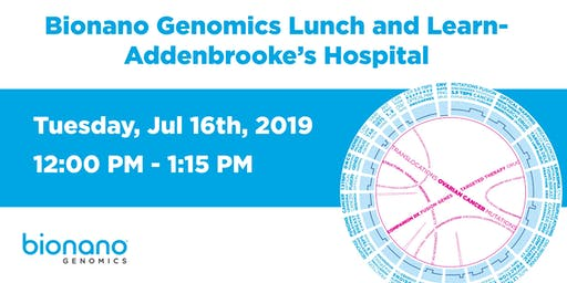 Bionano Genomics Lunch and Learn- Addenbrooke's Hospital