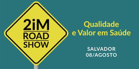 2iM Road Show - Bahia ingressos