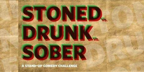 Stoned vs Drunk vs Sober tickets
