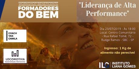 "Workshop Beneficente ""Liderança de Alta Performance"" ingressos"