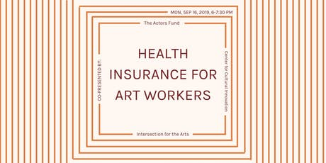 Health Insurance for Art Workers tickets