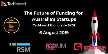 Techboard Roundtable: The Future of Funding for Australia's Startups SYD1 tickets