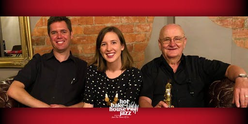 "Hot Bakehouse Jazz featuring ""Just The Three Of Us"" Sat 10 August"