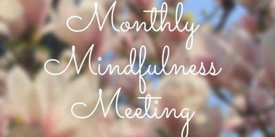 Monthly Mindfulness Meeting - A Women Empowering Women Support & Network