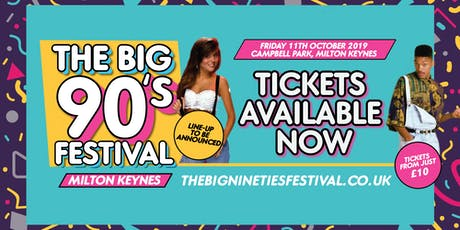 The Big Nineties Festival - Chelmsford tickets
