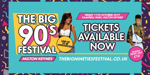 The Big Nineties Festival - Milton Keynes