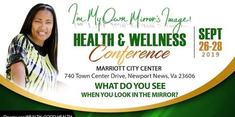 I'm My Own Mirror's Image Health and Wellness Conference tickets