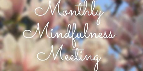 Monthly Mindfulness Meeting - A Women Empowerment Support Group & Network tickets