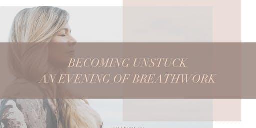 Becoming Unstuck - An Evening of Breathwork